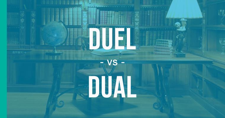 duel versus dual