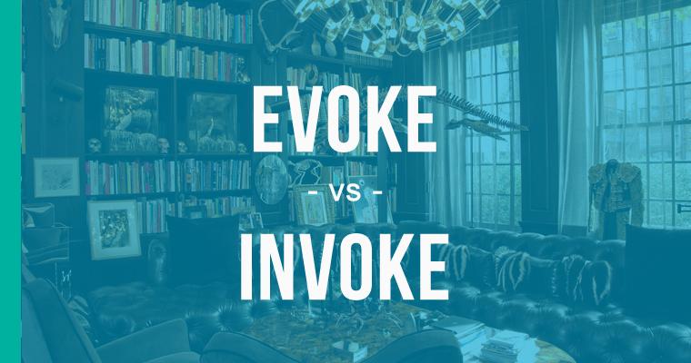 evoke versus invoke