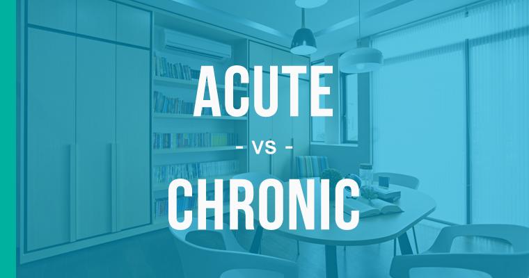 acute versus chronic