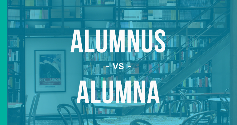 alumnus versus alumna versus alumnae versus alumni