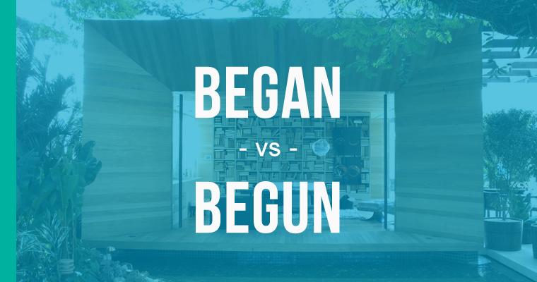 began versus begun