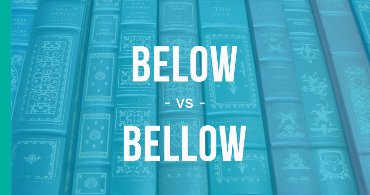 below versus bellow