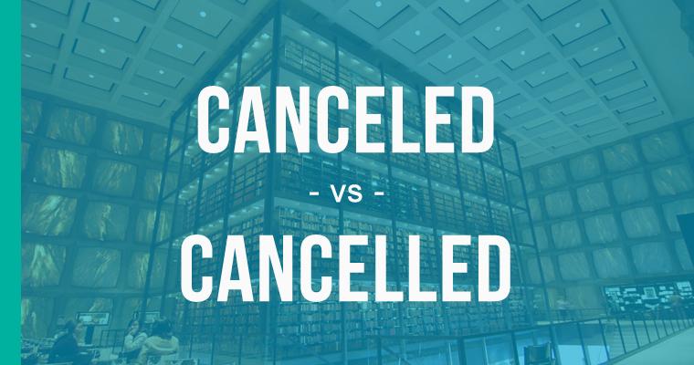 canceled versus cancelled