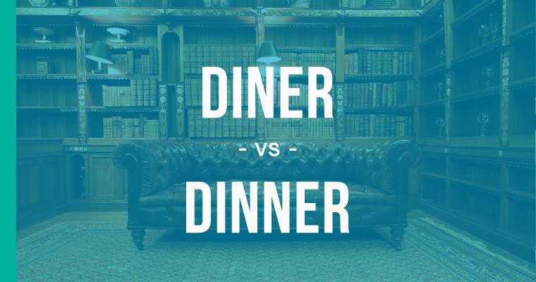 diner versus dinner