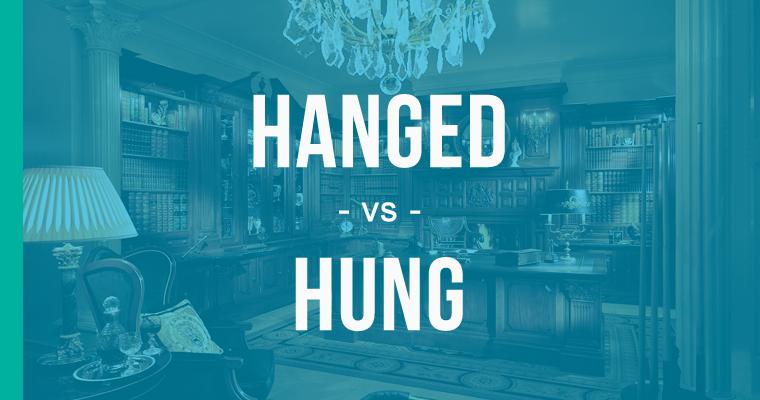 hanged versus hung