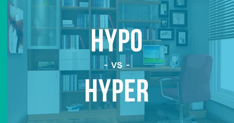 hypo versus hyper