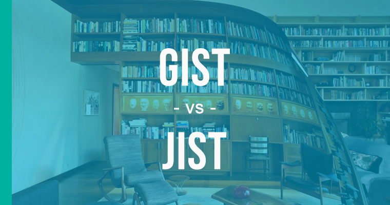 How to spell jist