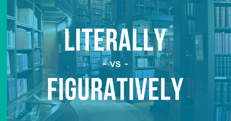 literally versus figuratively