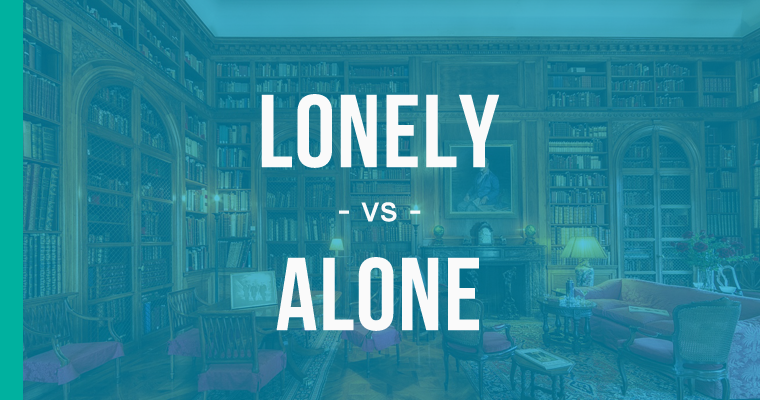 lonely versus alone