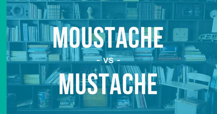 moustache versus mustache