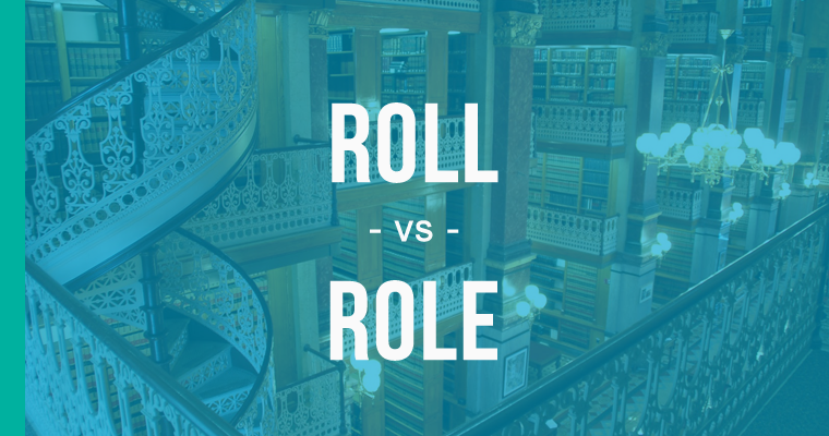 roll versus role
