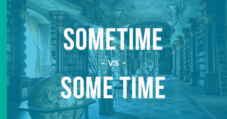 sometime versus some time