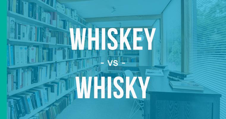 whiskey versus whisky
