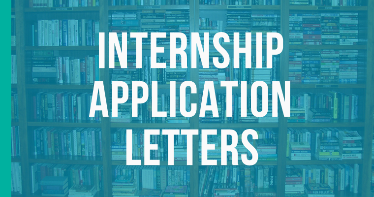 How to Write an Internship Application Letter