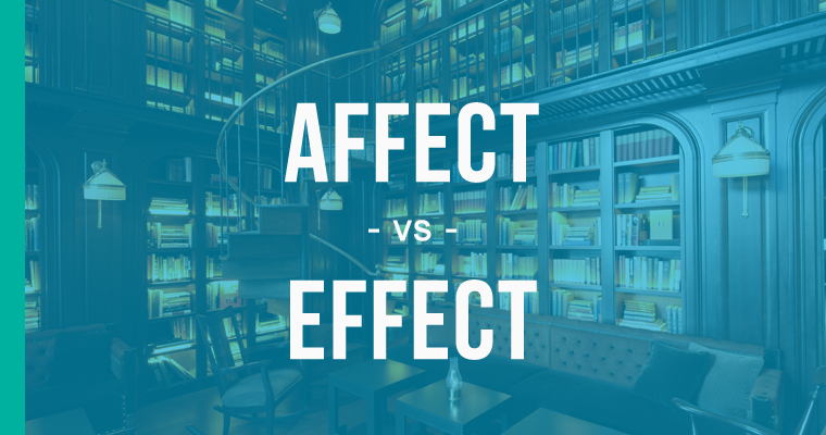 difference between affect and effect - 760×400